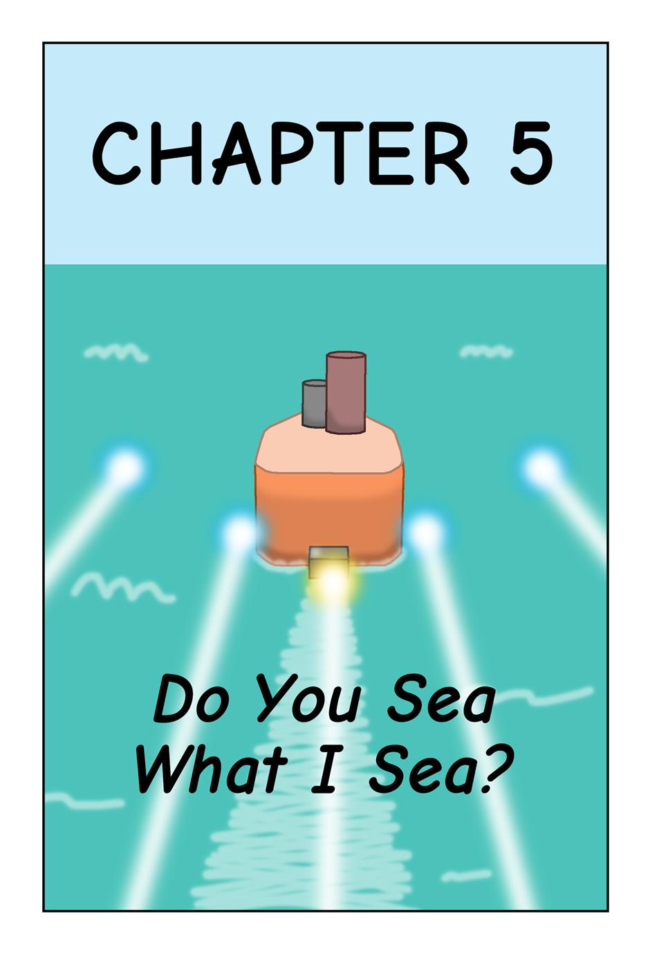 CHAPTER 5 - DO YOU SEA WHAT I SEA?
